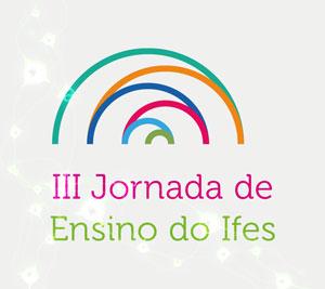 Pró-reitoria de Ensino seleciona trabalhos para a IV Jornada de Integração do Ifes